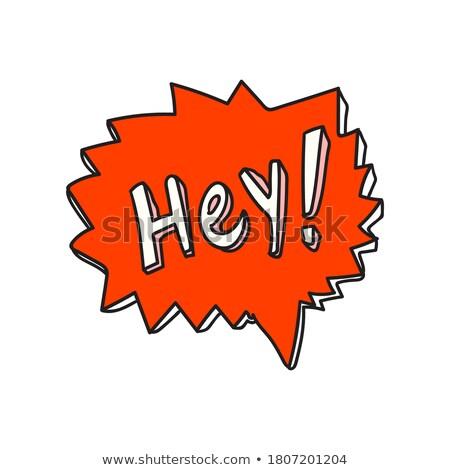 hey comic word Stock photo © studiostoks