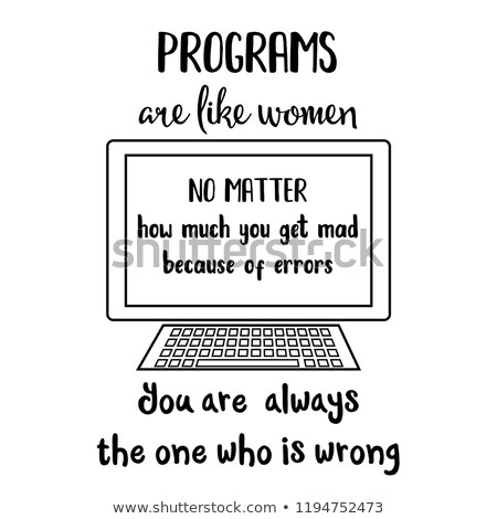 Funny quote about computer programs and women Stock photo © balasoiu