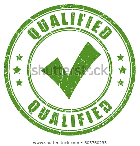 Qualified rubber stamp Stock photo © IMaster