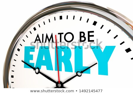 Aim to Be Early Punctual Arrive Before On Time Clock 3d Illustration Stock photo © iqoncept