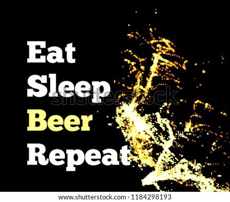 Splash piwa czarny tekst jeść spać Zdjęcia stock © m_pavlov
