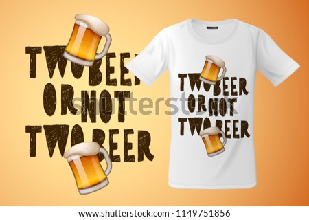 Two bee or not two beer slogan graphic for t-shirt design, modern print, souvenirs and other uses, v Stock photo © ikopylov
