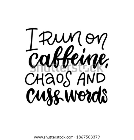 Fut kávé káosz szavak vicces közmondás Stock fotó © Zsuskaa