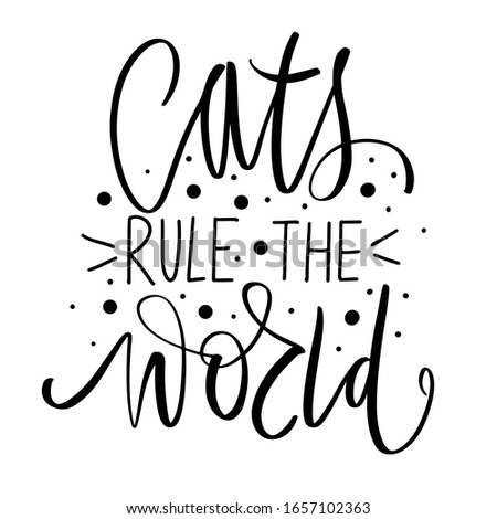 Cats rule the world - funny text quotes and kitty pet drawing.  Stock photo © Zsuskaa