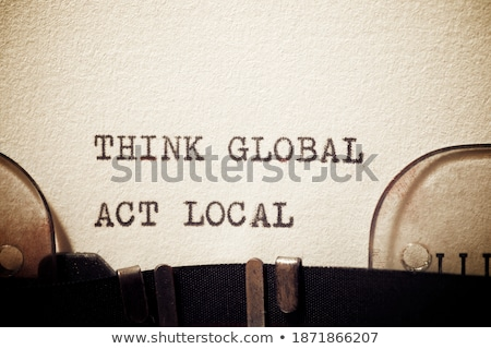 think global   act local stock photo © zerbor