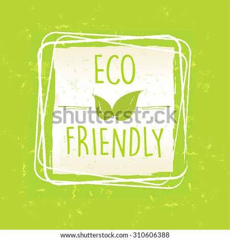 Eco Friendly With Leaf Sign In Frame Over Green Old Paper Backgr Stockfoto © marinini