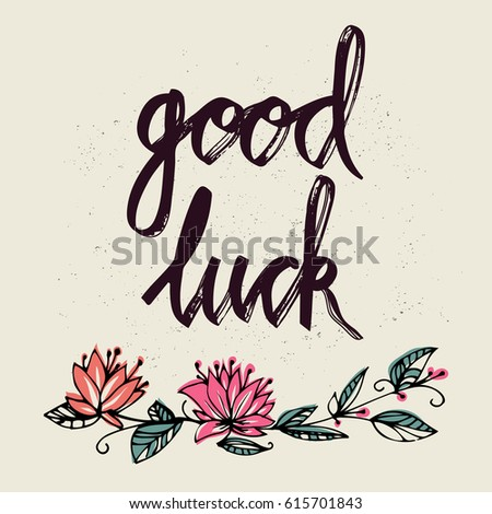 Good luck inscription with hand drawn flowes. Greeting card with calligraphy. Lettering design. Typo Stock photo © kollibri