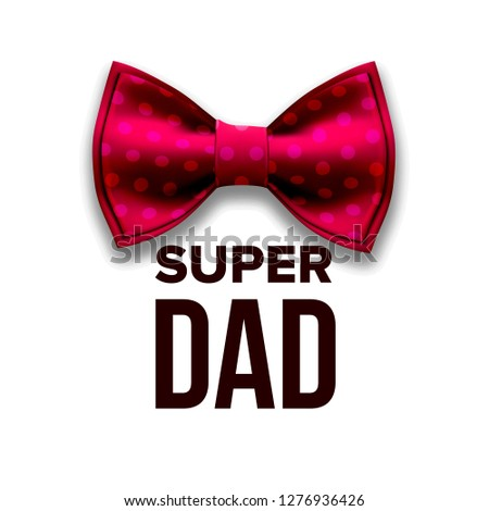 Happy Father s Day Vector. Super Dad. Red Bow Tie. Realistic Illustration Stock photo © pikepicture