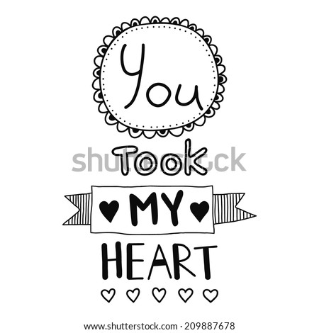 You took my heart, quote, inspirational poster, typographical design Stock photo © elenapro
