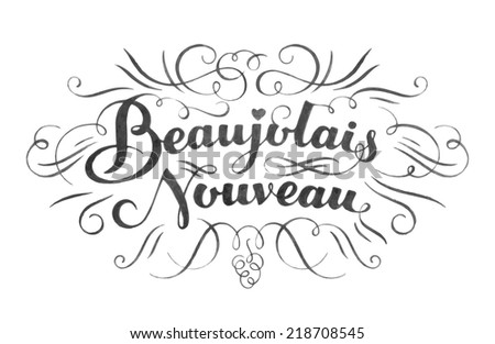Beaujolais nouveau hand lettering. Typographical vector backgrou Stock photo © FoxysGraphic
