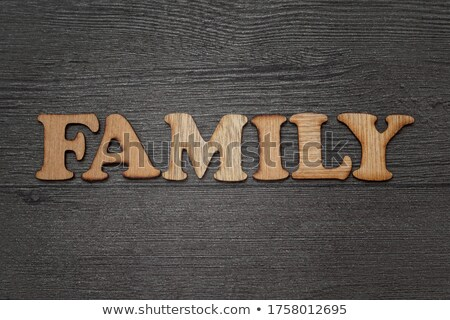Family Concept Vintage Wooden Letterpress Type Word Stock photo © enterlinedesign