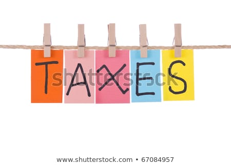Taxes, Colorful words hang on rope by wooden peg Stock photo © Ansonstock