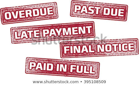 Stock photo: Distressed Late Past Due And Final Notice Stamps