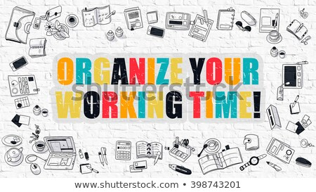 Organize Your Working Time Concept with Doodle Design Icons. Stock photo © tashatuvango