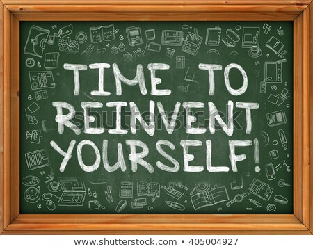 time to reinvent yourself   hand drawn on green chalkboard stock photo © tashatuvango
