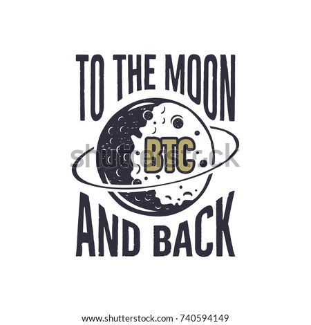 funny bitcoin concept of price change btc to the moon and back quote blockchain and digital assets stock photo © jeksongraphics