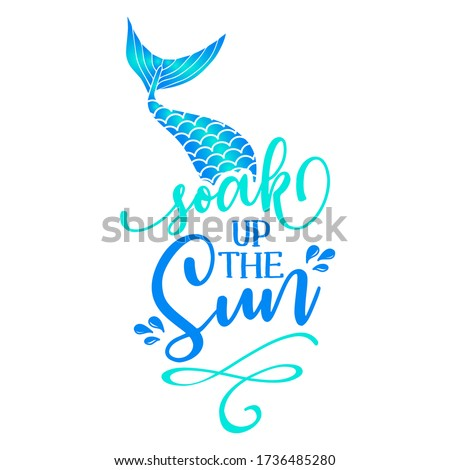 Soak up the sun - funny typography with mermaid with fish tail Stock photo © Zsuskaa