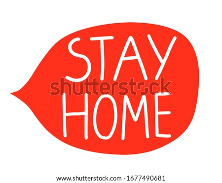 Hand drawn vector stay home text in red speech bubble, precaution to help stop spreading the Coronav Stock photo © Pravokrugulnik