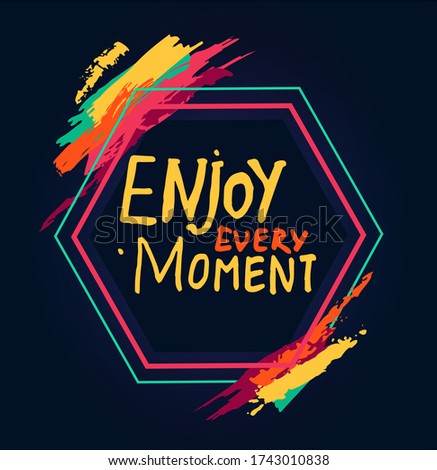 Enjoy every moment phrase inside pentagon with colorful brush strokes, motivational inscription Stock photo © robuart