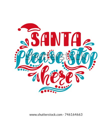 Christmas poster. Santa Stop here quote. Vintage hand-drawn emblem with hand. Stock vector holiday b Stock photo © JeksonGraphics