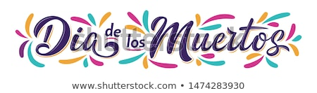 Day of the Dead. Mexican holiday Dia de los Muertos. Lettering text for greeting card Stock photo © orensila