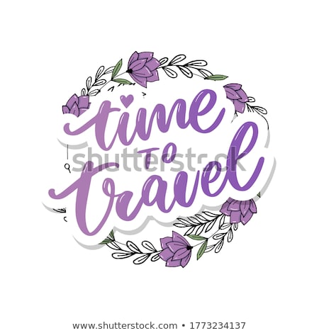 Time To Travel Lettering Stock photo © barsrsind