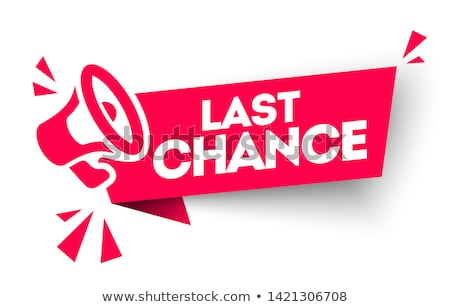 A red stamp on a white background - Last chance Stock photo © Zerbor