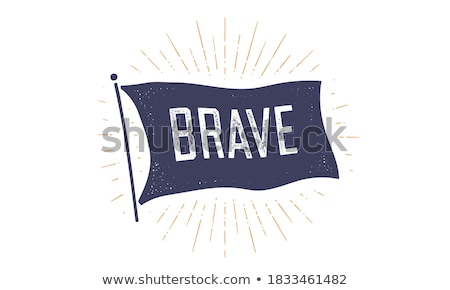 Brave. Flag grahpic. Old vintage trendy flag Stock photo © FoxysGraphic