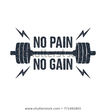 No Pain, No Gain Stock photo © Stocksnapper