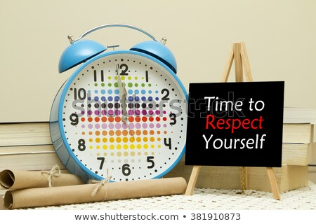 try   time to respect yourself stock photo © ivelin