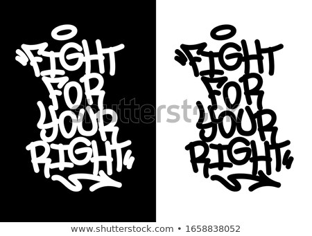 Fight For Your Right Grafitti Stock photo © stevanovicigor