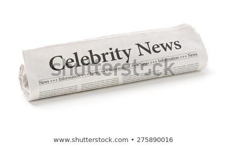 Rolled newspaper with the headline Celebrity News Stock photo © Zerbor