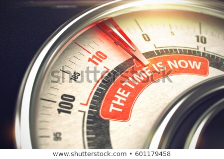 The Time Is Now - Business or Marketing Mode Concept. 3D. Stock photo © tashatuvango