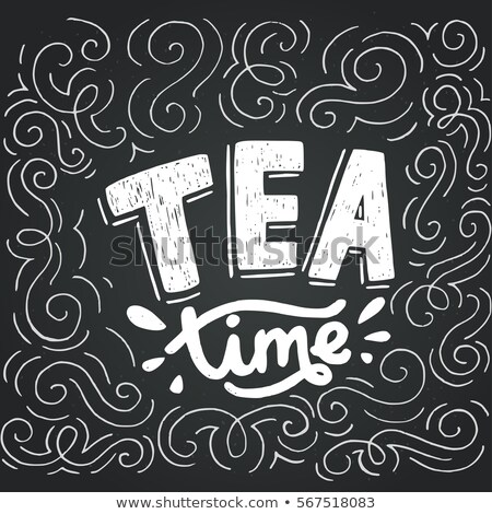 Lettering tea time Stock photo © belopoppa