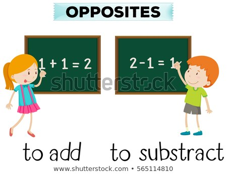 Opposite words for add and subtract Stock photo © bluering