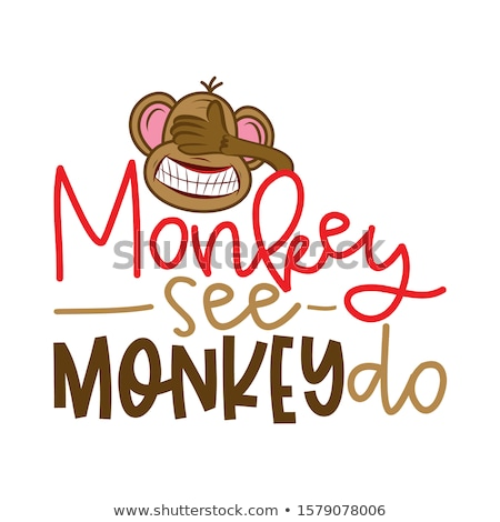 Monkey see monkey do - funny lettering with crazy blind monkey. Stock photo © Zsuskaa