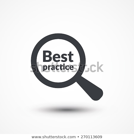 best practice   magnifying glass stock photo © tashatuvango