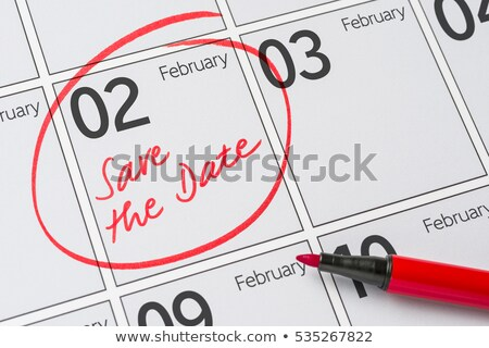 Save the Date written on a calendar - February 02 Stock photo © Zerbor