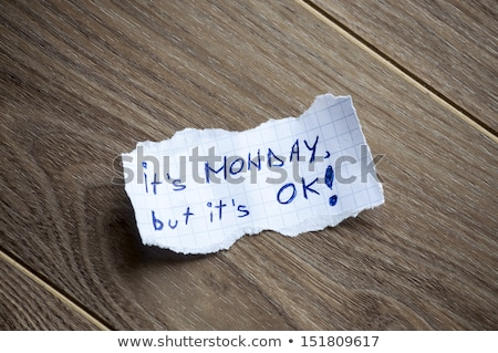 It's Monday, but it's OK! stock photo © maxmitzu