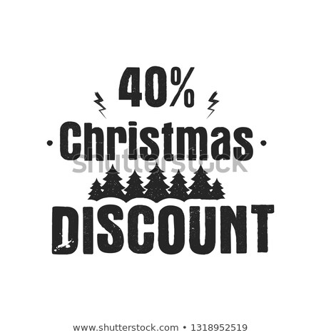 Christmas discount typography overlay with trees and 40 off. Xmas offer lettering emblem. Holiday On Stock photo © JeksonGraphics