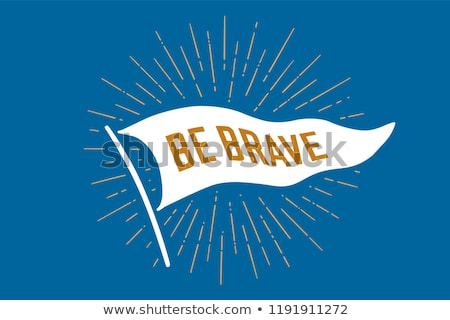 flag be brave old school flag banner with text be brave stock photo © foxysgraphic
