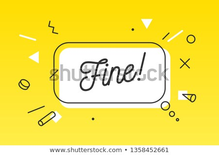 Fine. Banner, speech bubble, poster and sticker concept Stock photo © FoxysGraphic
