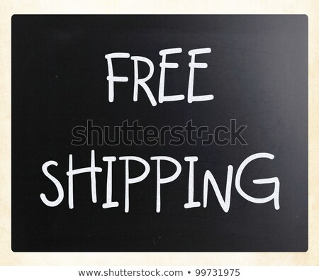 free shipping handwritten with white chalk on a blackboard stock photo © nenovbrothers