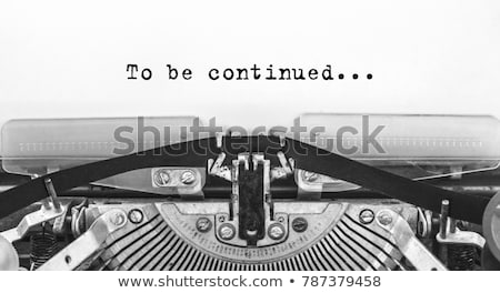 to be continued on typewriter stock photo © ivelin