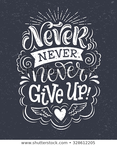 never give up chalk illustration stock photo © kbuntu