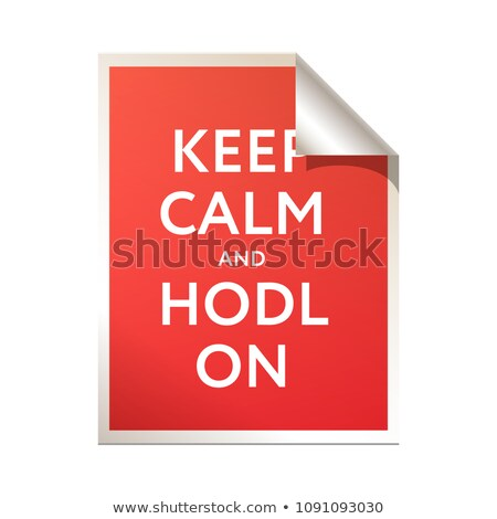 Keep calm and HODL on icon postr, vector illustration. Stock photo © ikopylov