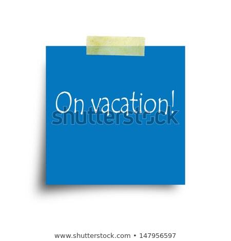 Blue sticky note 'Holiday!'  Stock photo © ivelin