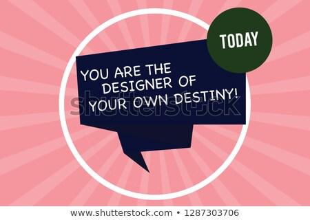 You Are The Designer Of Your Own Destiny Concept. 3D. Stock photo © tashatuvango