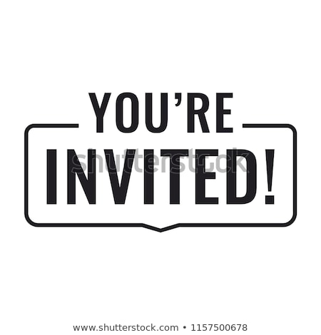 you are invited stock photo © lightsource