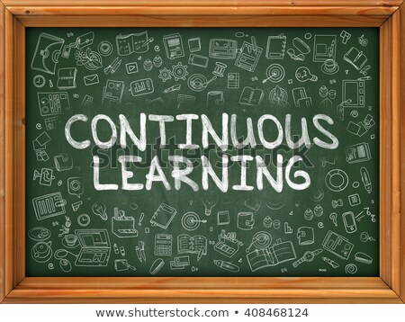 Continuous Learning - Hand Drawn on Green Chalkboard. Stock photo © tashatuvango